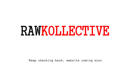 Raw Kollective - Coming Soon